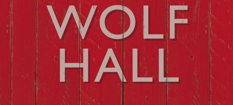 Wolf Hall – Hilary Mantel