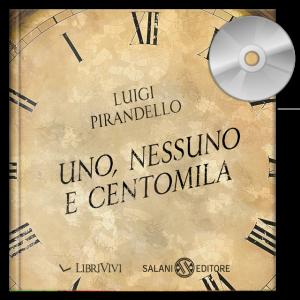 Uno-nessuno-centomila-Luigi-Pirandello-CD