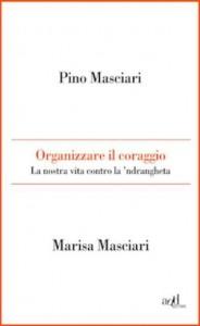 11446367_un-libro-organizzare-il-coraggio-la-nostra-vita-contro-di-pino-marisa-masciari-3
