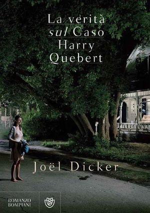 La verità sul caso Harry Quebert – Joel Dicker