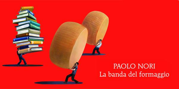 La banda del formaggio – Paolo Nori
