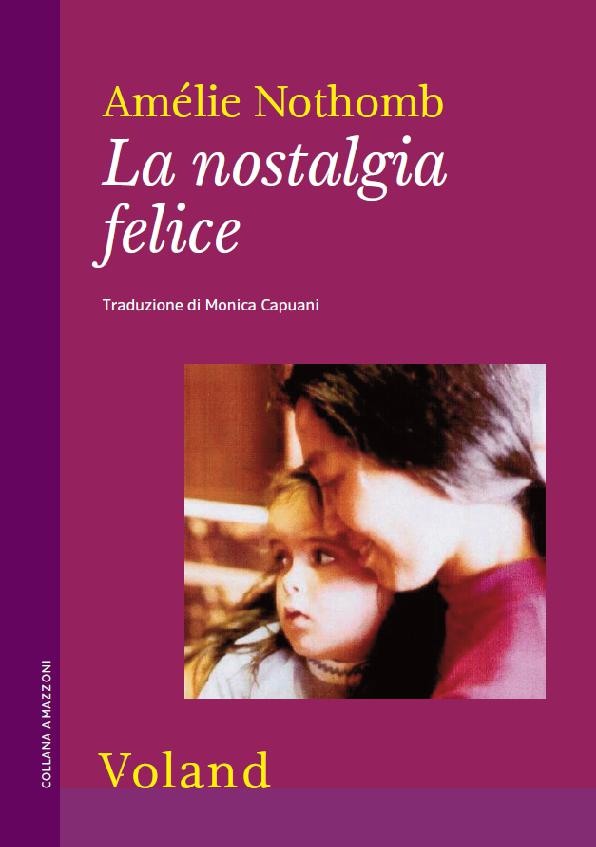 La nostalgia felice – Amélie Nothomb