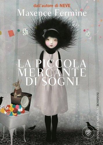 La piccola mercante di sogni – Maxence Fermine