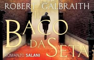 Il baco da seta – Robert Galbraith (J. K. Rowling)