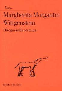 Disegni sulla certezza Margherita Morgantin