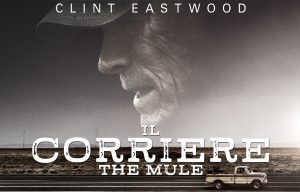 Il corriere – The Mule – Clint Eastwood